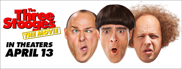 THE THREE STOOGES (literally) HITS THEATERS APRIL 13!