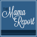 The Mama Report