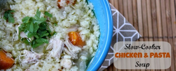 Easy Fall Meal Idea- Slow-Cooker Chicken and Pasta Soup