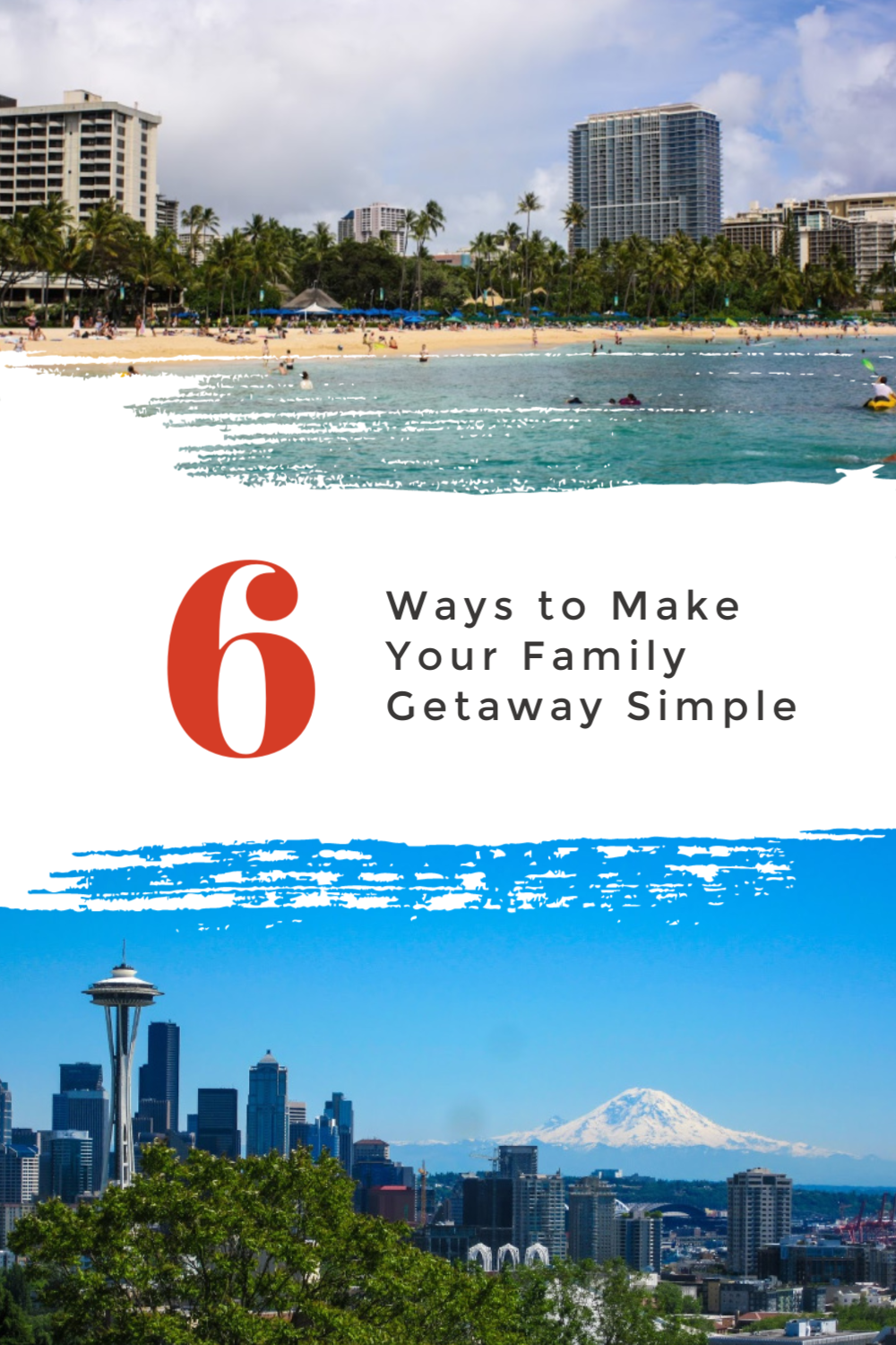 Ways to Make Your Family Getaway Simple & Easier